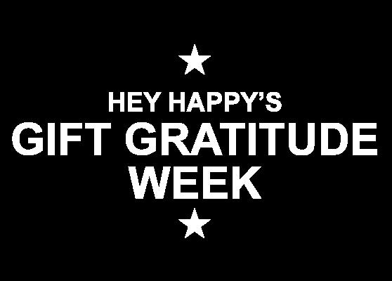 Hey Happy - Gift Gratitude Week
